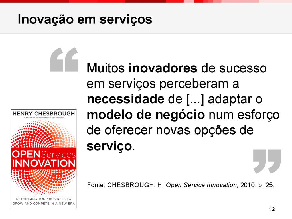 """Inovação em serviços 12 """" """" Muitos inovadores d..."""