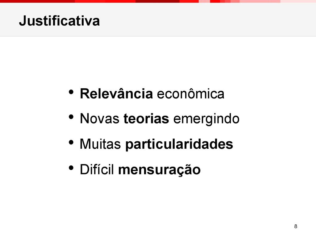 Justificativa • Relevância econômica • Novas ...