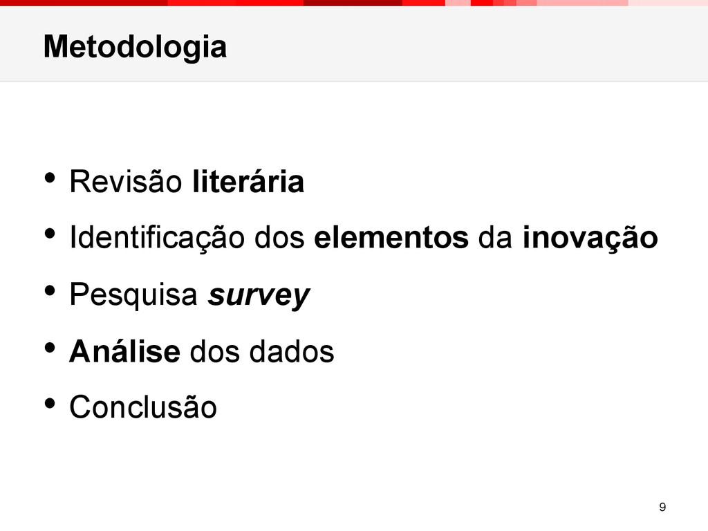 Metodologia • Revisão literária • Identificaç...