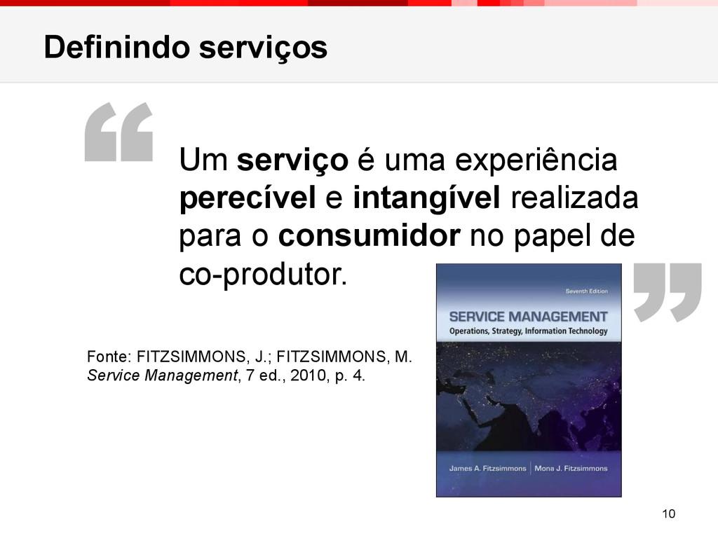 """Definindo serviços 10 """" """" Um serviço é uma expe..."""