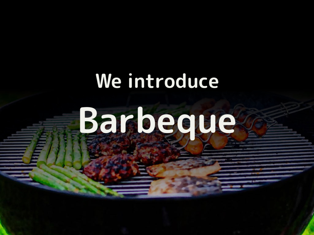 We introduce Barbeque
