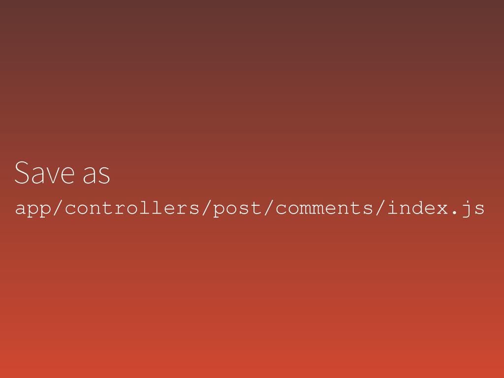 4BWFBT app/controllers/post/comments/index.js