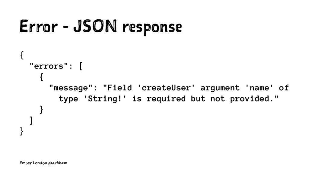 "Error - JSON response { ""errors"": [ { ""message""..."