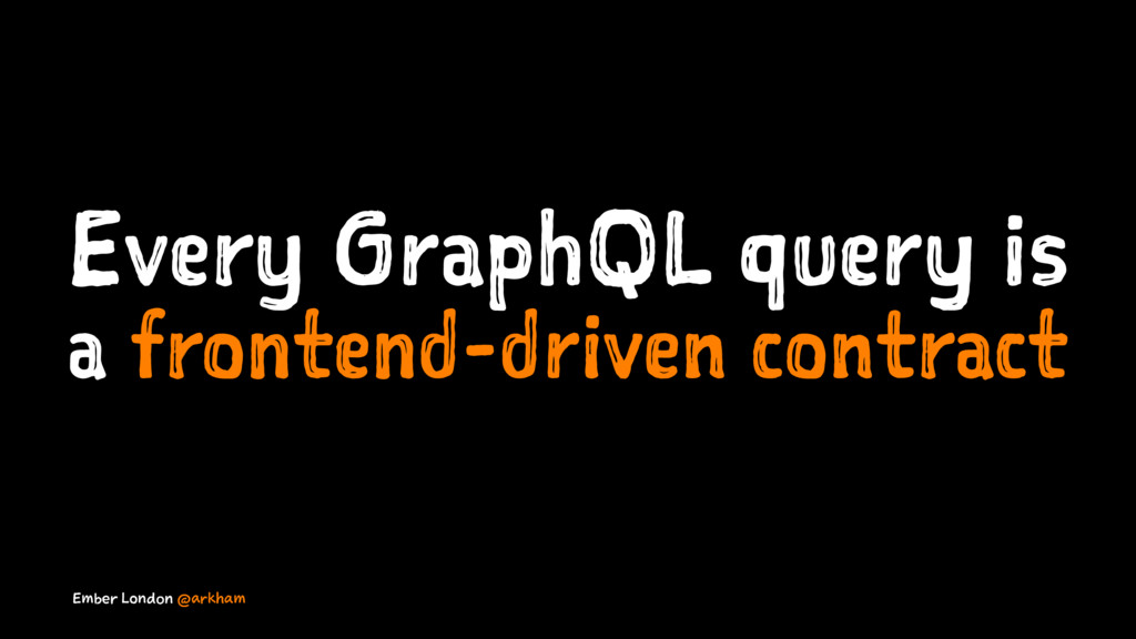 Every GraphQL query is a frontend-driven contra...