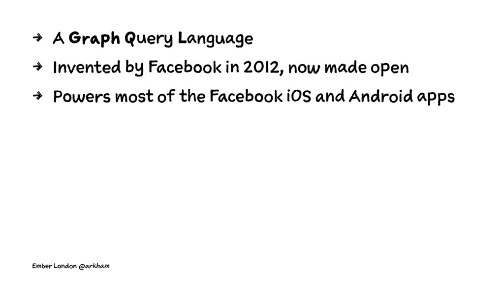 4 A Graph Query Language 4 Invented by Facebook...