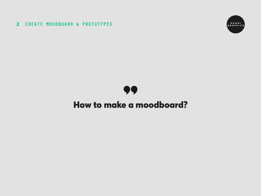 CREATE MOODBOARD & PROTOTYPES 2 How to make a m...