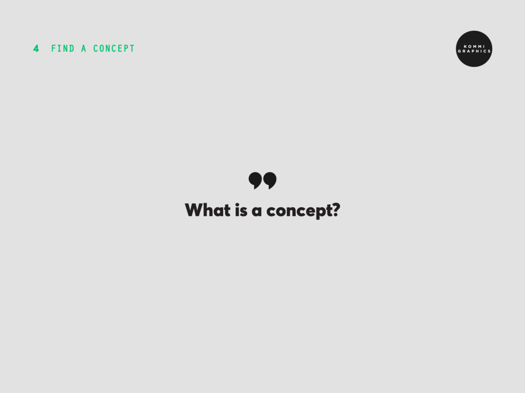 FIND A CONCEPT 4 What is a concept?