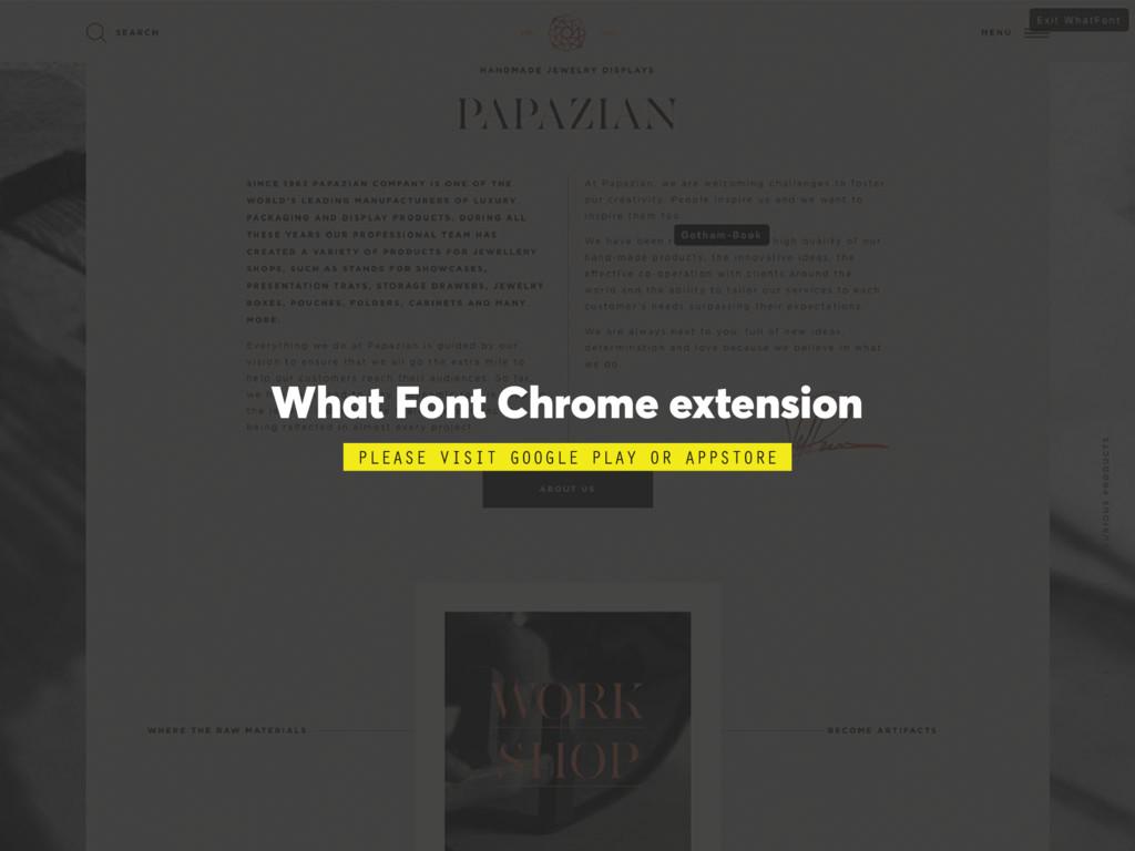 What Font Chrome extension PLEASE VISIT GOOGLE ...