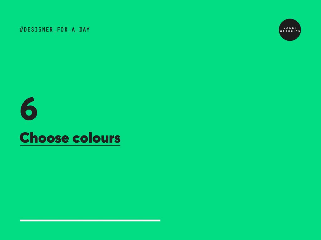 Choose colours #DESIGNER_FOR_A_DAY 6
