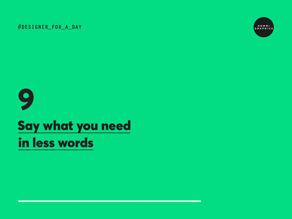Say what you need in less words #DESIGNER_FOR_A...