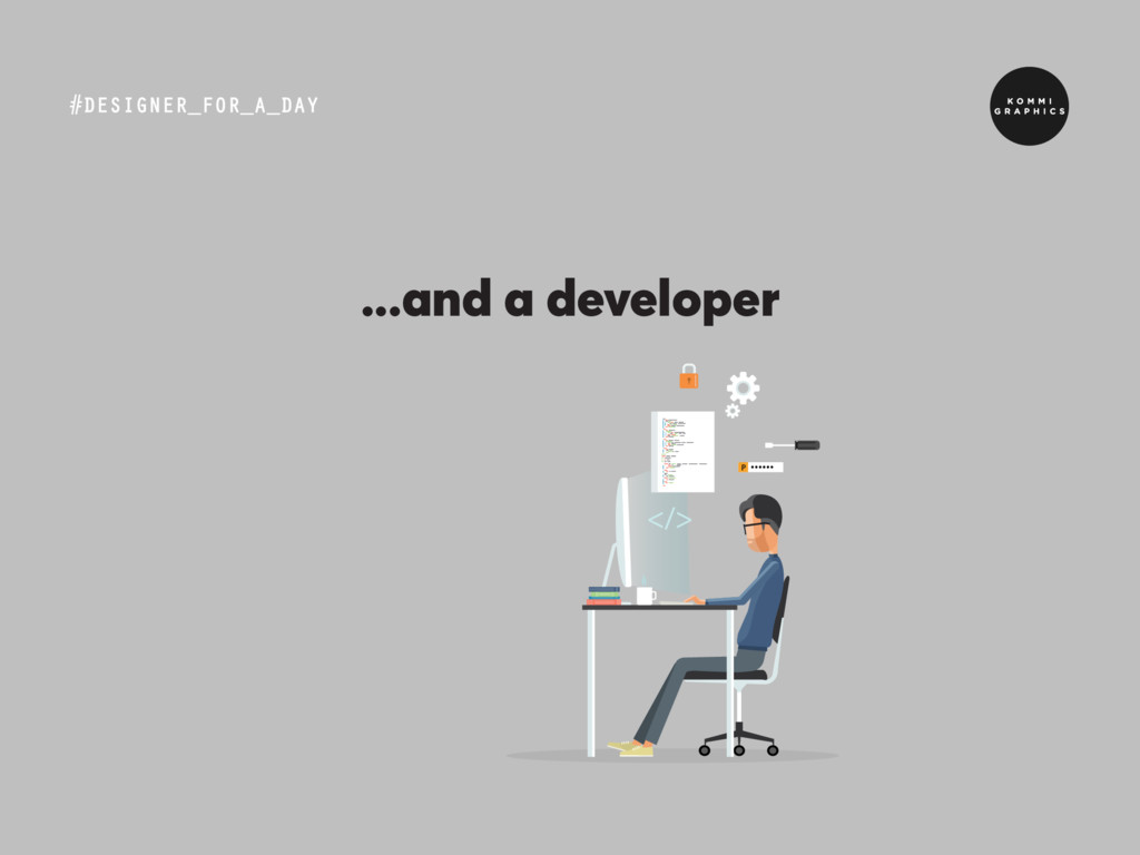 #DESIGNER_FOR_A_DAY ...and a developer