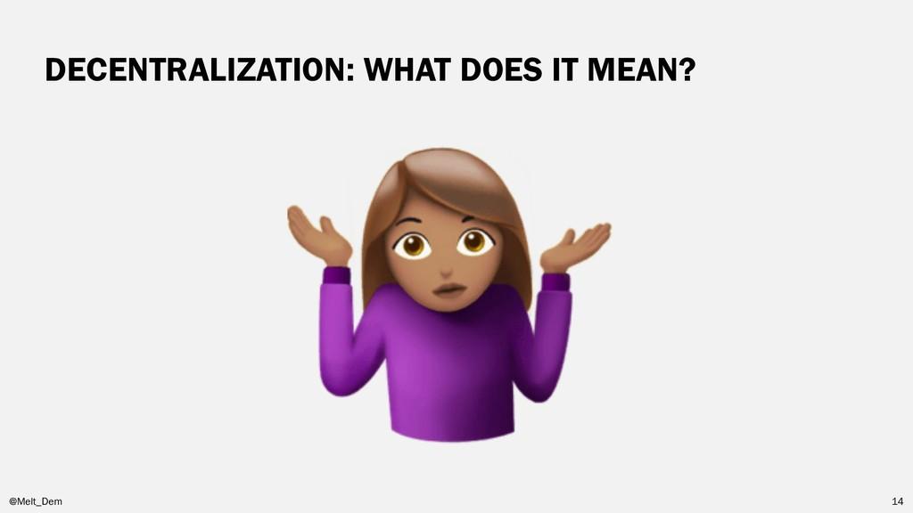 DECENTRALIZATION: WHAT DOES IT MEAN? @Melt_Dem ...