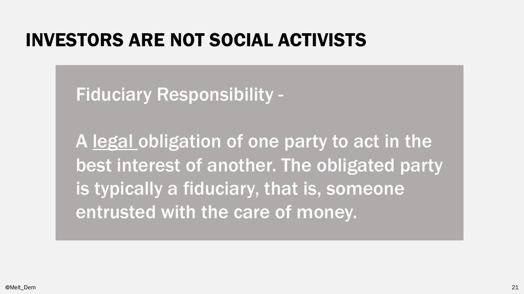 INVESTORS ARE NOT SOCIAL ACTIVISTS @Melt_Dem 21...
