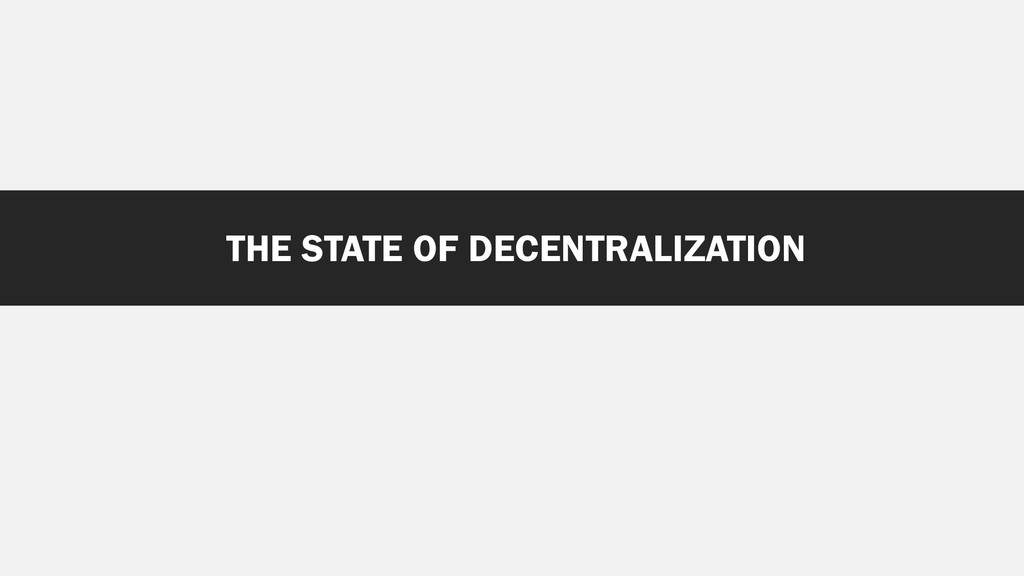 THE STATE OF DECENTRALIZATION