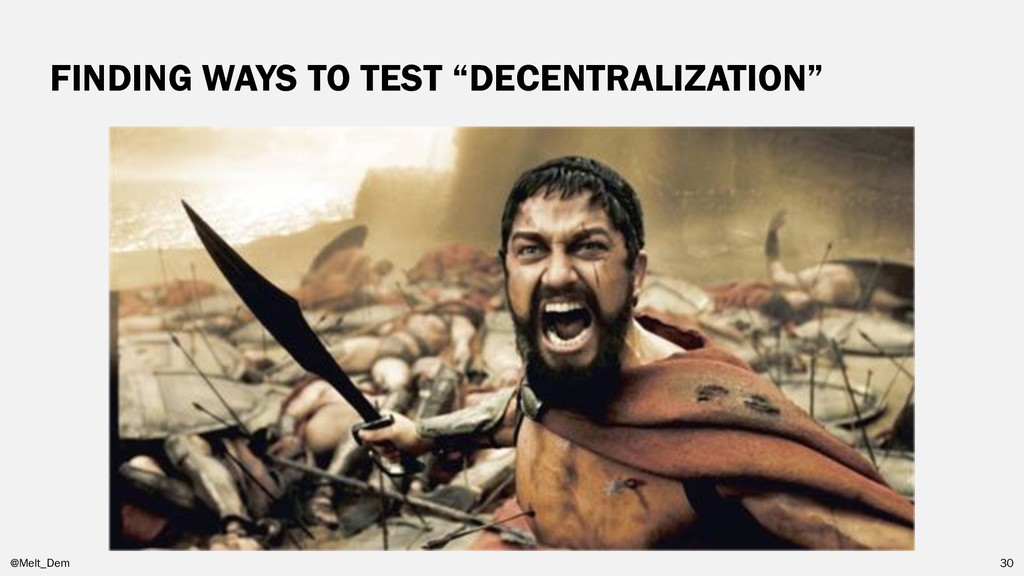 "FINDING WAYS TO TEST ""DECENTRALIZATION"" @Melt_D..."