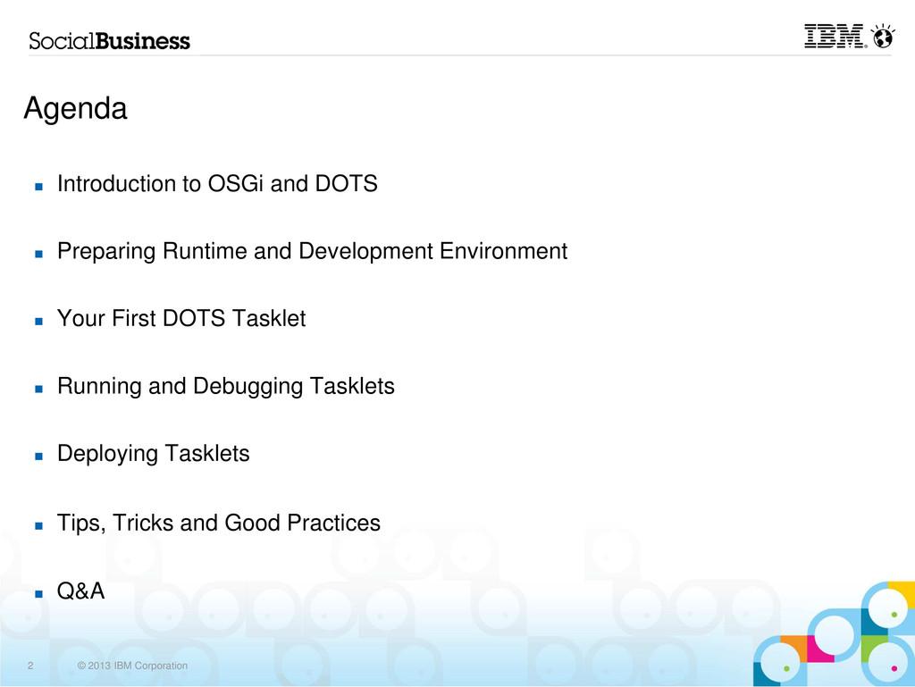 2 © 2013 IBM Corporation Agenda Introduction to...