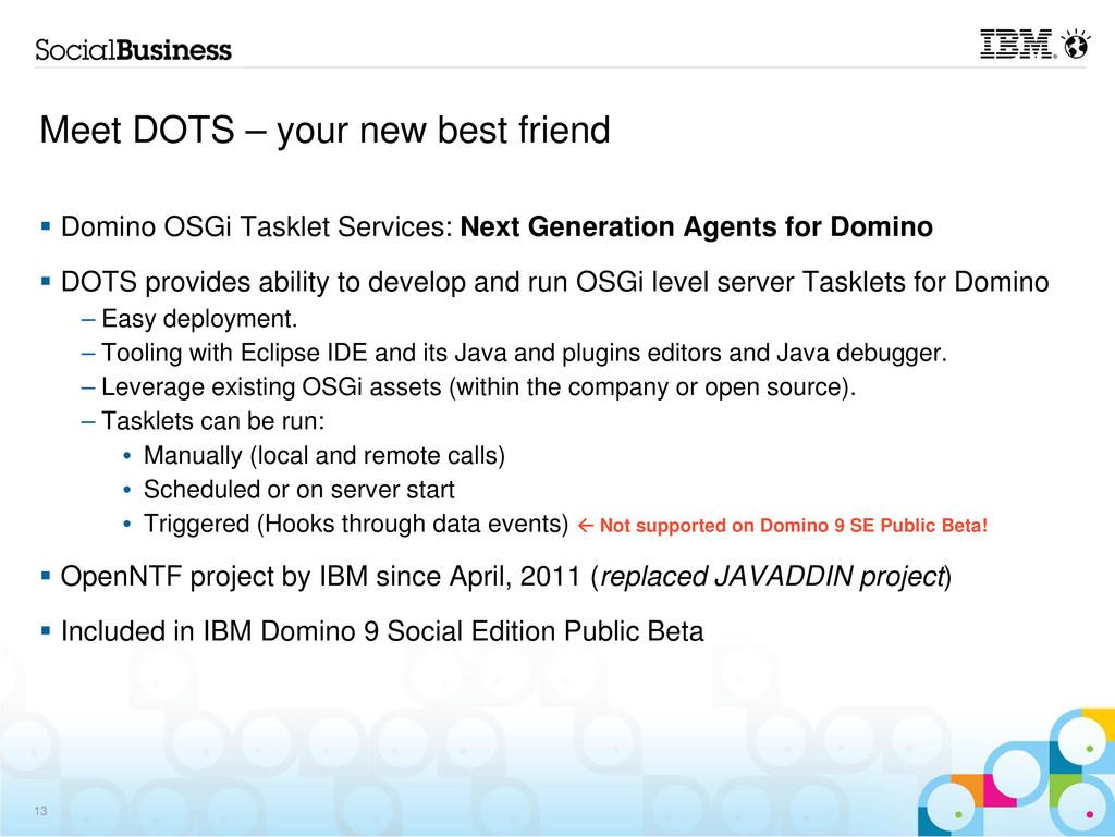 Meet DOTS – your new best friend Domino OSGi Ta...