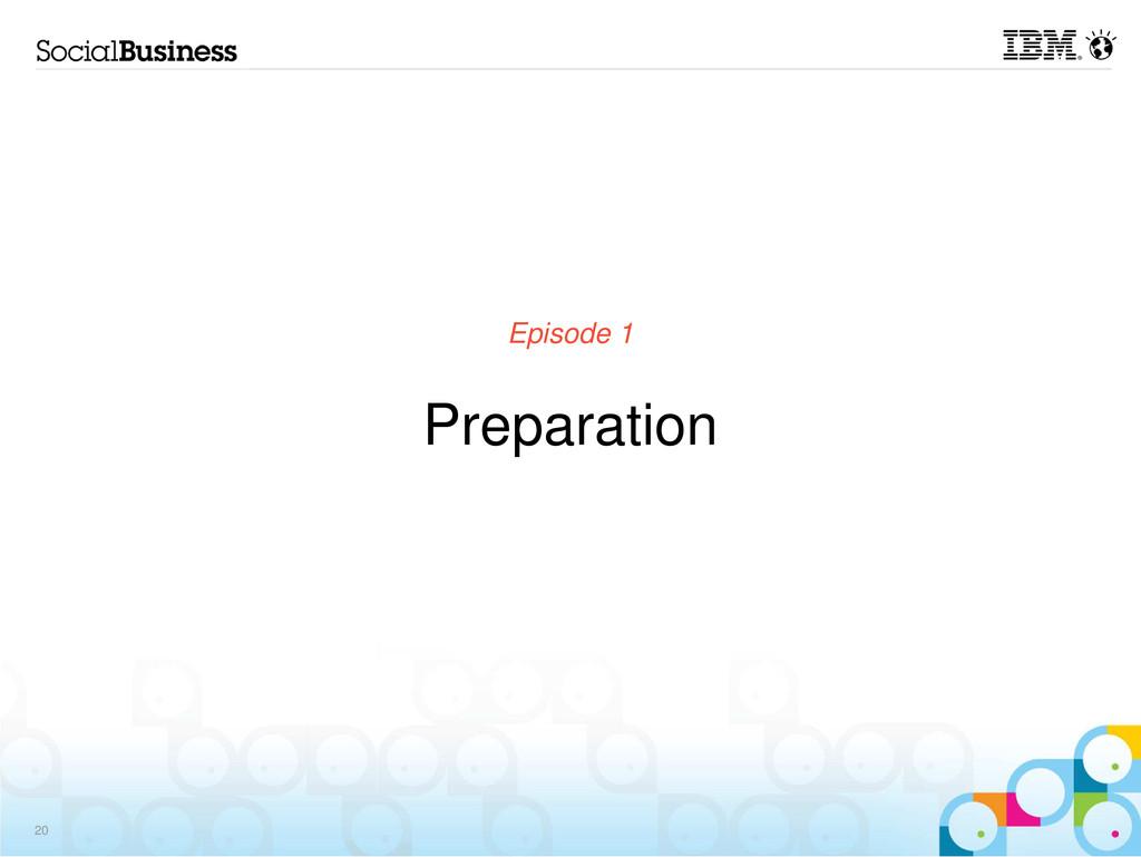 Episode 1 Preparation 20
