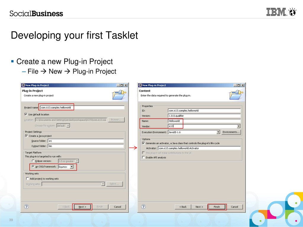 Developing your first Tasklet Create a new Plug...