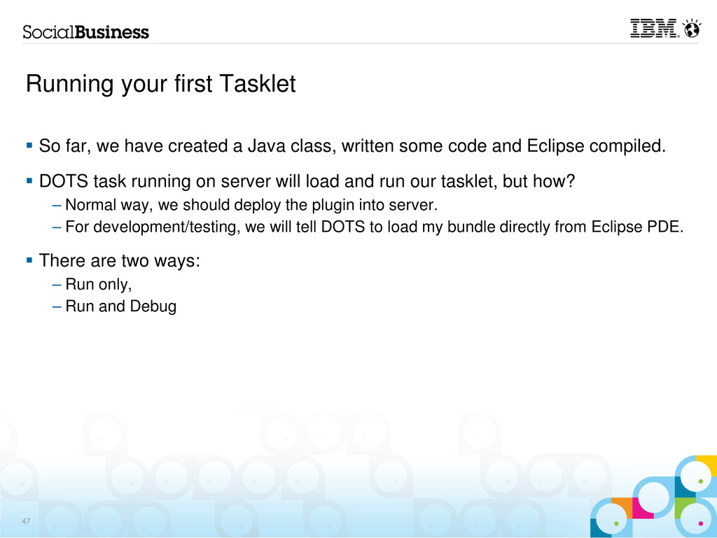 Running your first Tasklet So far, we have crea...