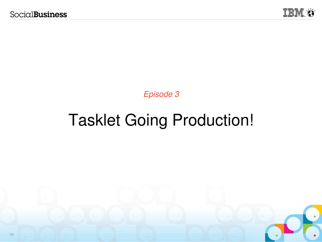 Episode 3 Tasklet Going Production! 58