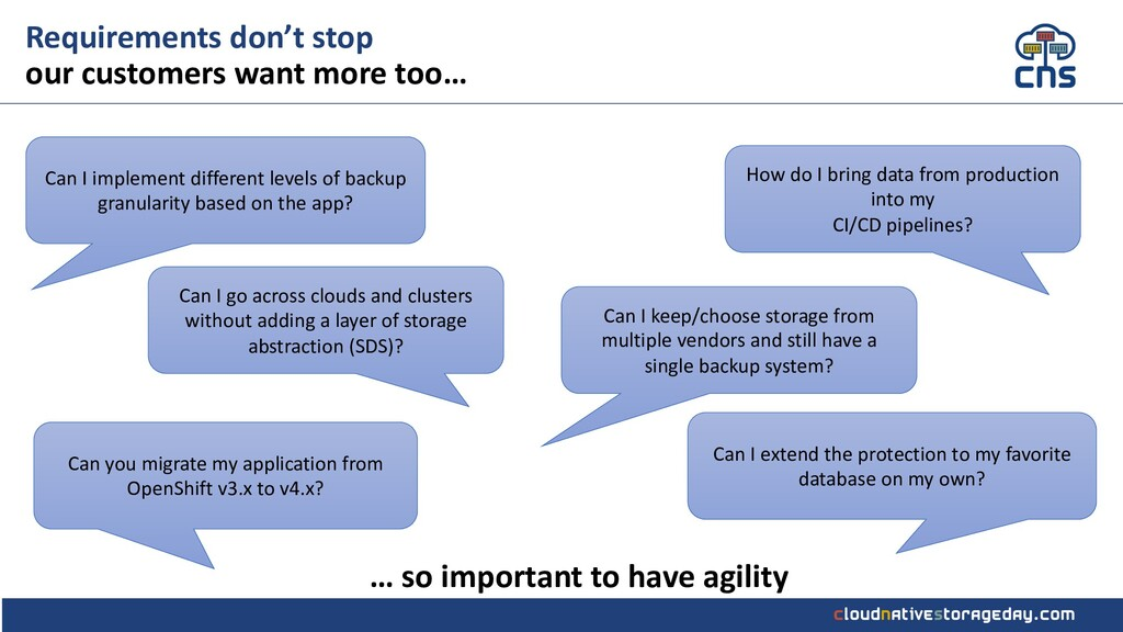Requirements don't stop our customers want more...