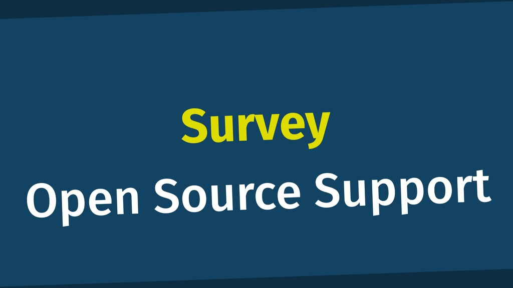 Survey Open Source Support