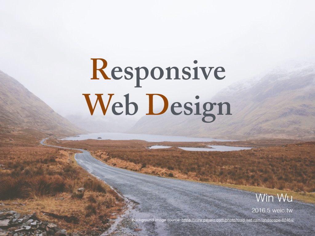 Responsive Web Design Win Wu 2016.5 weic.tw bac...