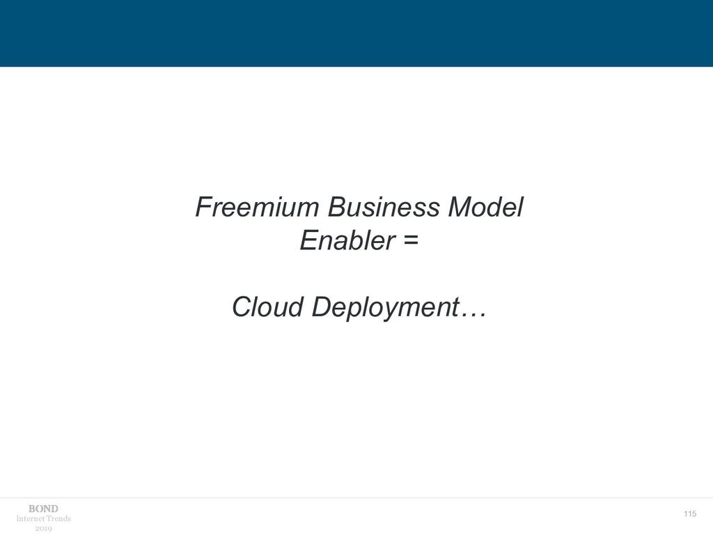 115 Internet Trends 2019 Freemium Business Mode...