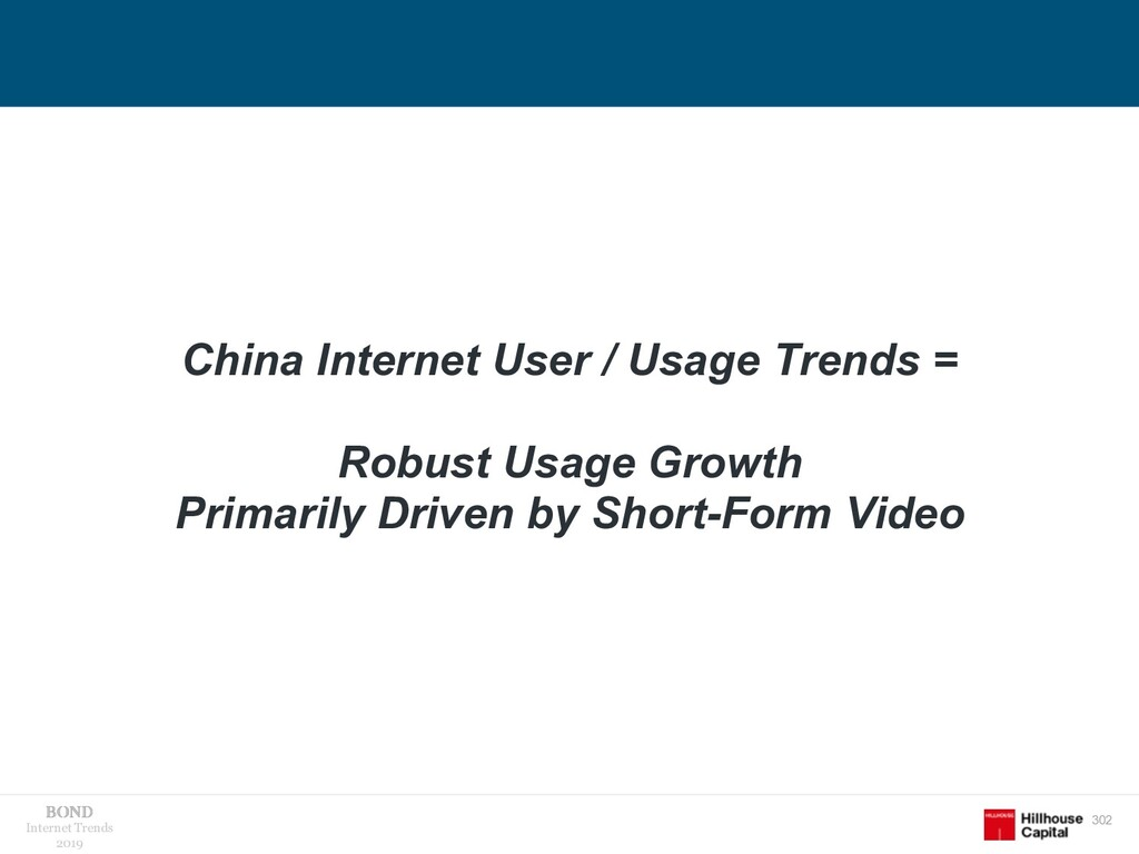 302 Internet Trends 2019 China Internet User / ...