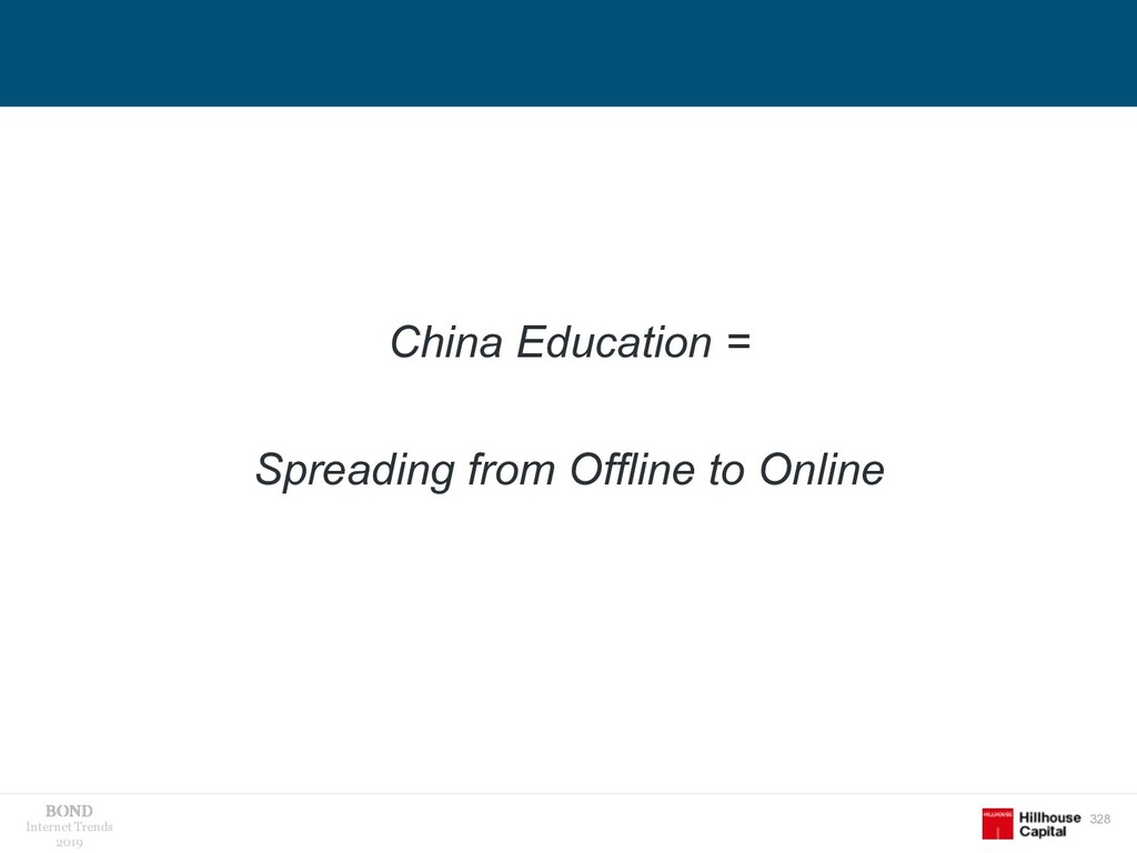 328 Internet Trends 2019 China Education = Spre...