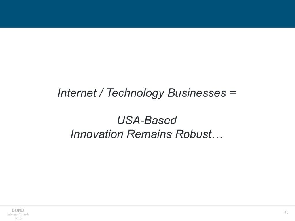 45 Internet Trends 2019 Internet / Technology B...