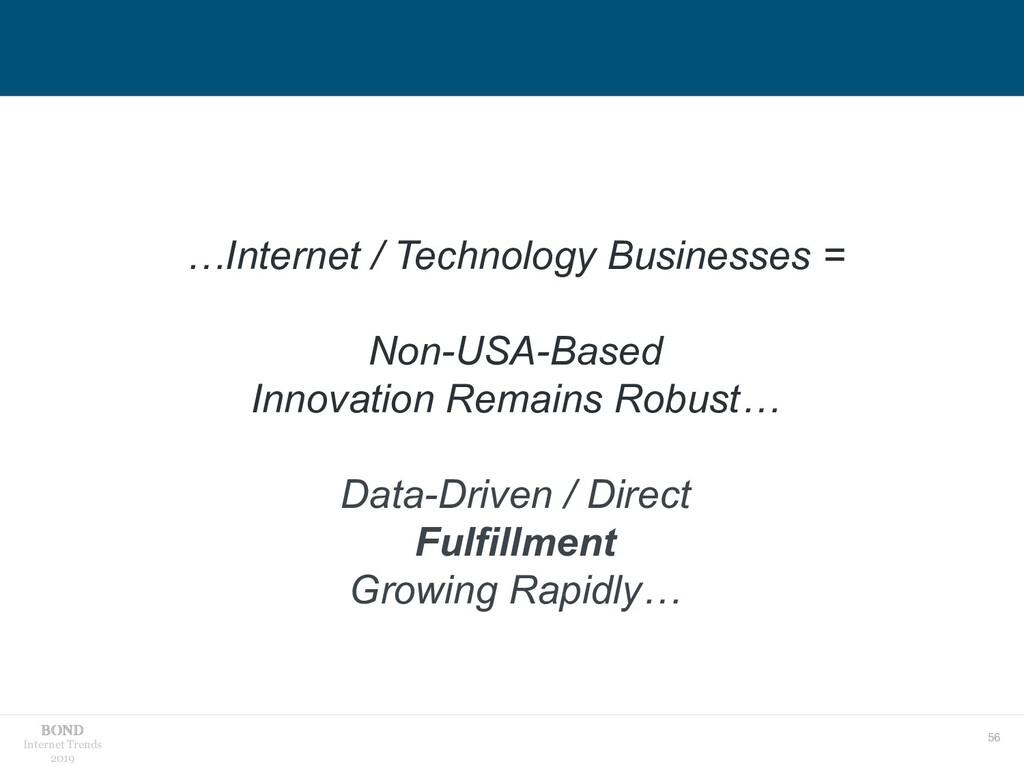 56 Internet Trends 2019 …Internet / Technology ...