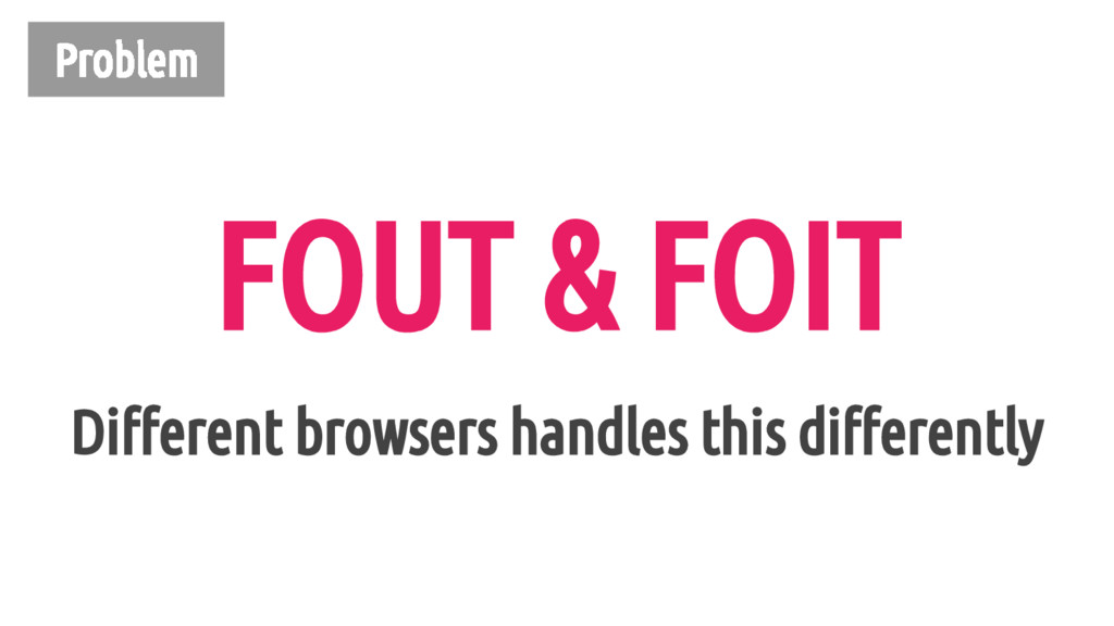 Problem Different browsers handles this differe...