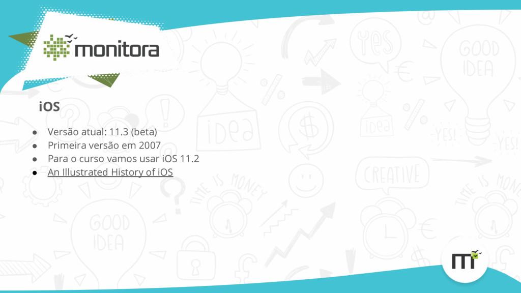 ● Versão atual: 11.3 (beta) ● Primeira versão e...