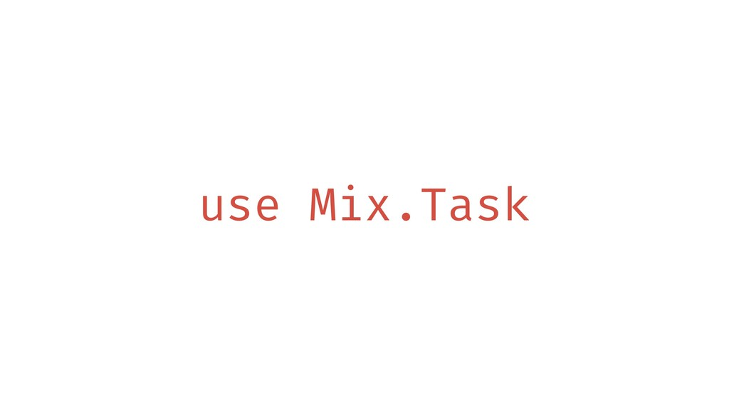 use Mix.Task