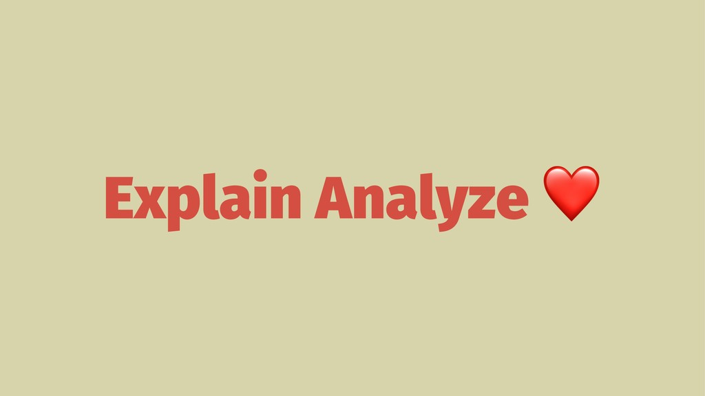 Explain Analyze