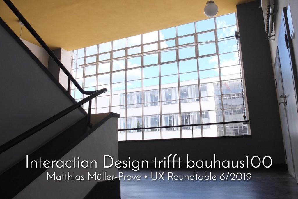 Interaction Design trifft bauhaus100 Matthias M...