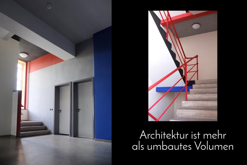 Architektur ist mehr als umbautes Volumen