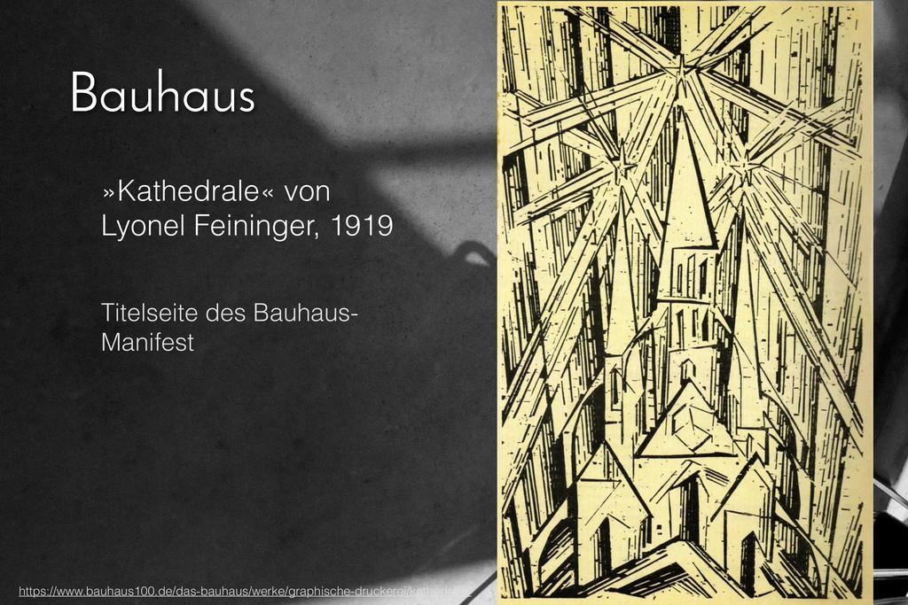 Bauhaus »Kathedrale« von Lyonel Feininger, 1919...