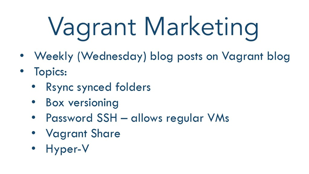 Vagrant Marketing • Weekly (Wednesday) blog pos...