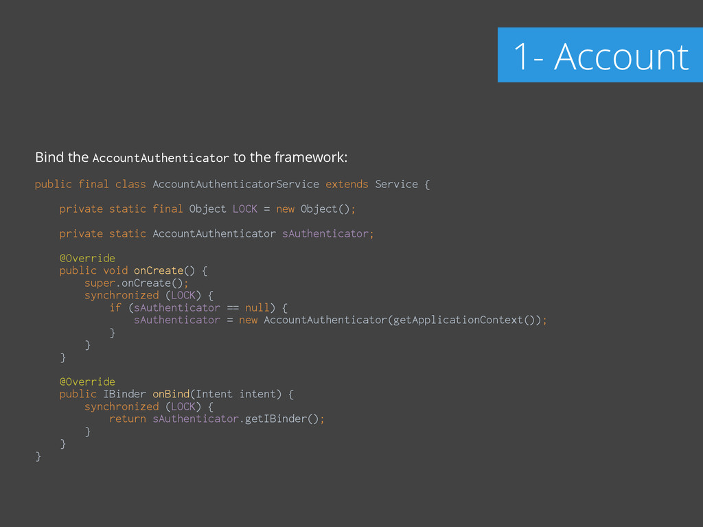 Bind the AccountAuthenticator to the framework:...