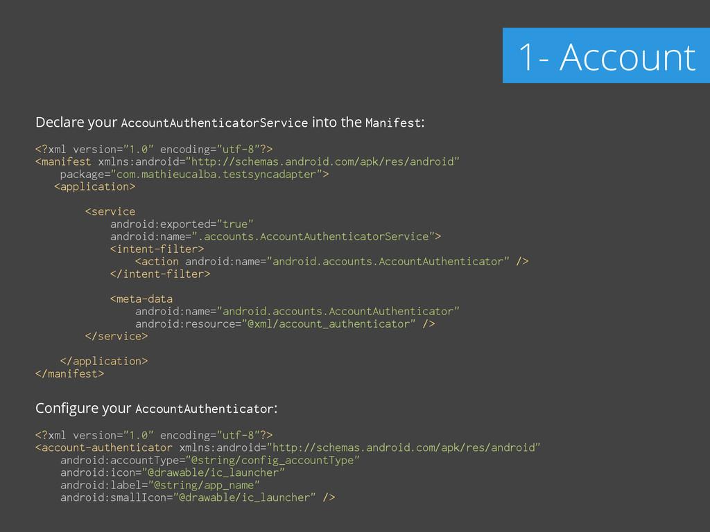 Declare your AccountAuthenticatorService into t...