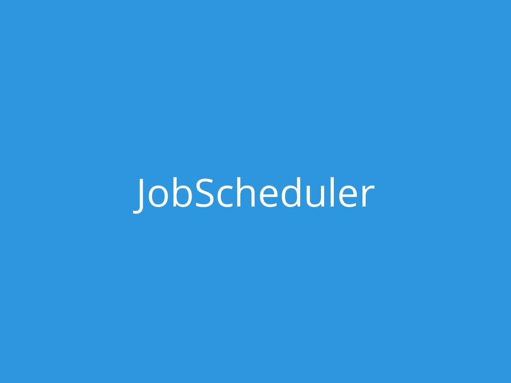 JobScheduler