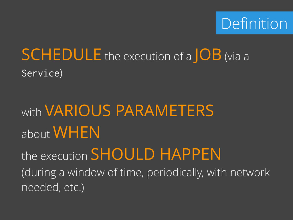 Definition SCHEDULE the execution of a JOB (via ...