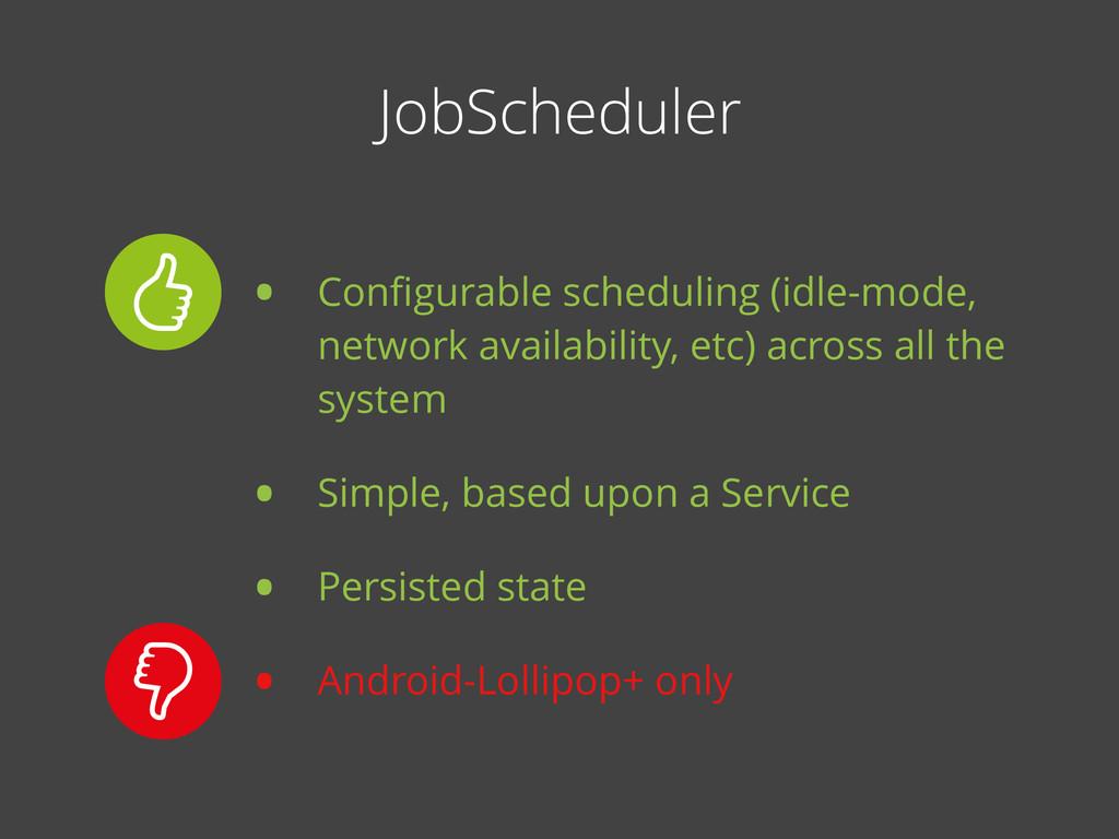 JobScheduler • Configurable scheduling (idle-mod...