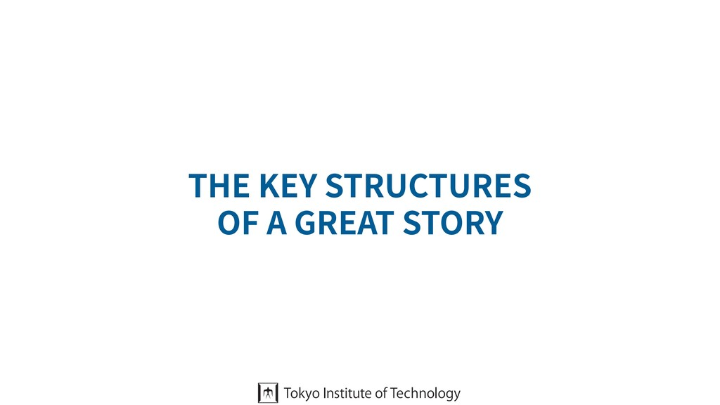 THE KEY STRUCTURES OF A GREAT STORY