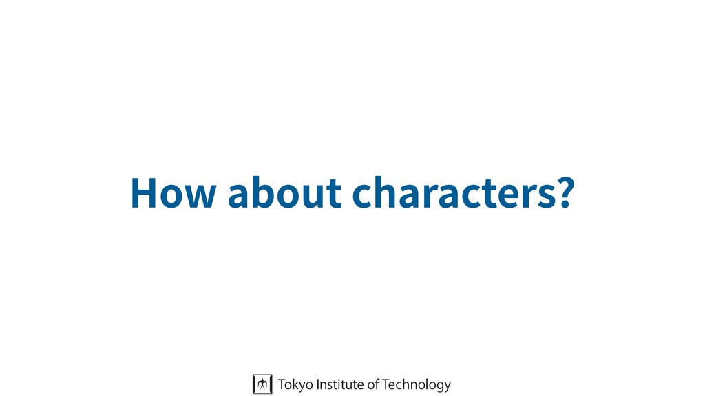 How about characters?