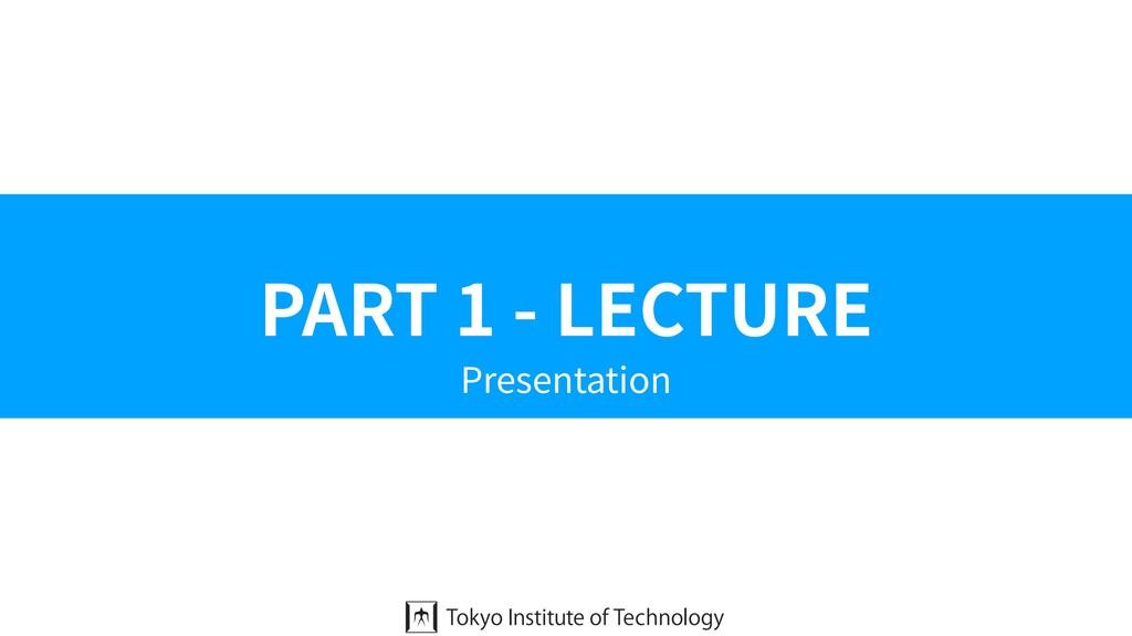 PART 1 - LECTURE Presentation