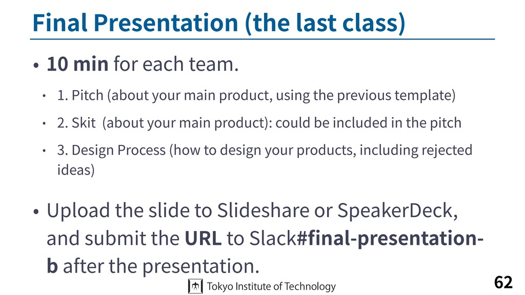 Final Presentation (the last class) • 10 min fo...